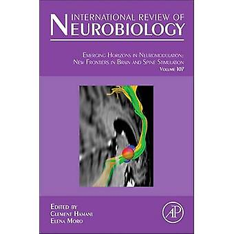 Emerging Horizons in Neuromodulation New Frontiers in Brain and Spine Stimulation by Hamani & Clement