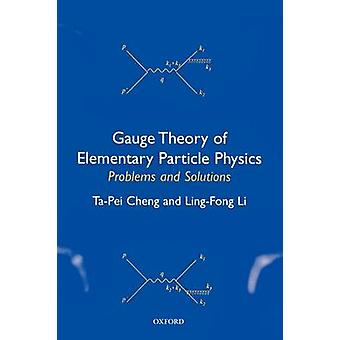 Gauge Theory of Elementary Particle Physics Problems and Solutions by Cheng & TaPei