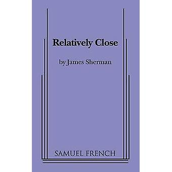 Relatively Close by Sherman & James