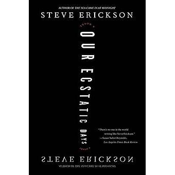 Our Ecstatic Days by Erickson & Steve