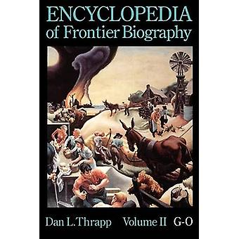 Encyclopedia of Frontier Biography volume 2 GO by Thrapp & Dan L.