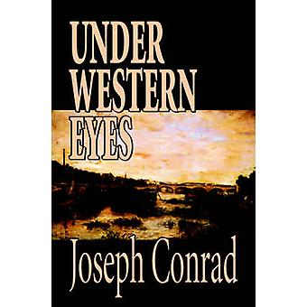 Debajo de ojos occidentales por Joseph Conrad ficción clásicos por Conrado y José