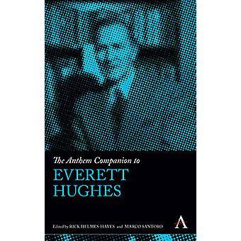 The Anthem Companion to Everett Hughes by HelmesHayes & Rick