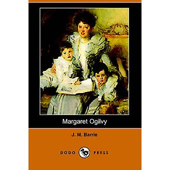 Margaret Ogilvy Dodo Press av Barrie & James Matthew