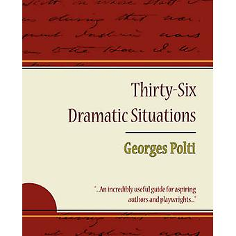 36 dramatische Situationen Georges Polti von Georges Polti & Polti