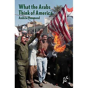 Was denken die Araber Amerikas durch Hammond & Andrew