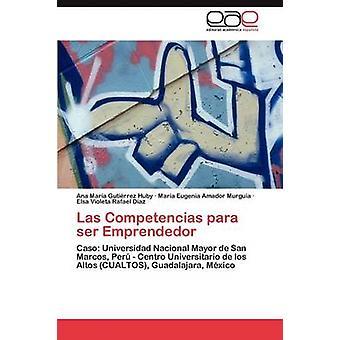 Las Competencias Para Ser Emprendedor by Gutierrez Huby Ana Maria