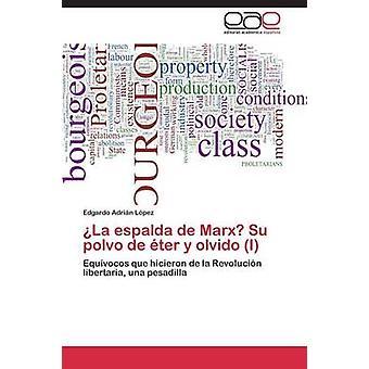 La espalda de Marx Su polvo de ter y olvido de Lpez Edgardo Adrián
