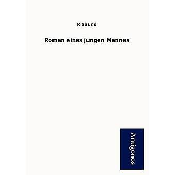 Roman Eines Jungen Mannes by Klabund