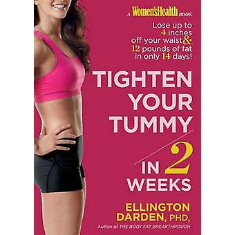 Tighten Your Tummy in 2 Weeks by Ellington Darden