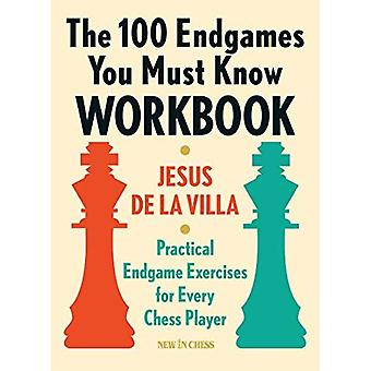 The 100 Endgames You Must Know Workbook: Practical Exercises for Every Chess Player