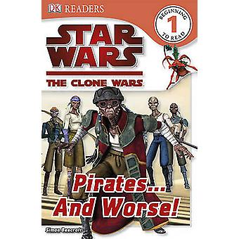 Star Wars the Clone Wars - Pirates... and Worse! by Simon Beecroft - 9