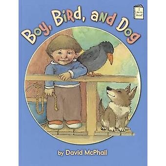 Boy - Bird - and Dog by David McPhail - 9780823426393 Book