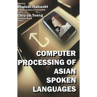 Computer Processing of Asian Spoken Languages by Shuichi Itahashi - C