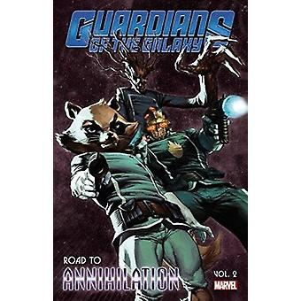 Guardians of the Galaxy - Road to Annihilation Vol. 2 - Vol. 2 by Keith