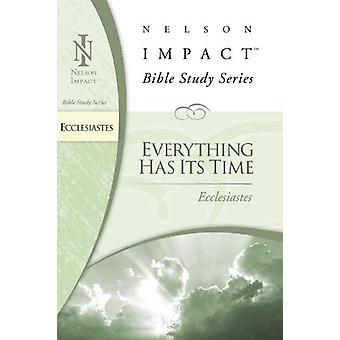 Ecclesiastes - Everything Has Its Time by Nelson Impact - 978141850865