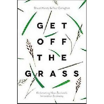 Get Off the Grass - Kickstarting New Zealand's Innovation Economy by S