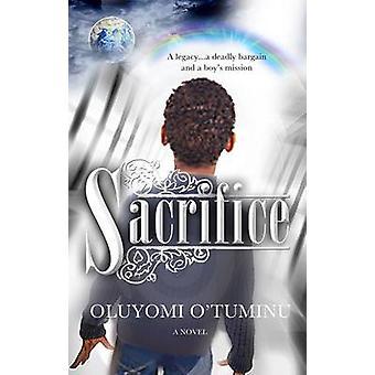 Sacrifice by Oluyomi O'Tuminu - 9781909728226 Book