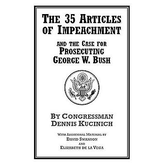 The 35 Articles of Impeachment and the Case for Prosecuting George W.
