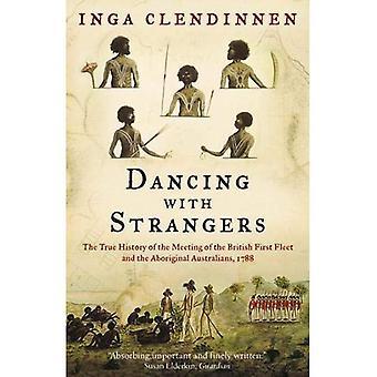 Dans med främlingar: den sanna historien om den brittiska första flottan och möte Aboriginal australier, 1788