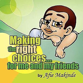 Tomando las decisiones correctas... para mí y mis amigos