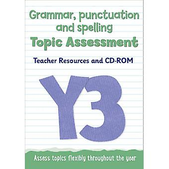 Year 3 Grammar Punctuation and Spelling Topic Assessment by Keen Kite Books