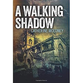 Walking Shadow by Catherine Moloney