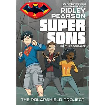 Super Sons The PolarShield Project by Ridley Pearson