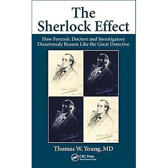 The Sherlock Effect door Young & Thomas W. Heartland Forensic Pathology & amp; USA