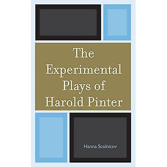The Experimental Plays of Harold Pinter by Scolnicov & Hanna