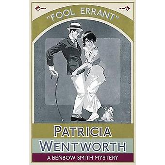 Fool Errant A Benbow Smith Mystery by Wentworth & Patricia