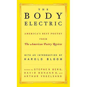 The Body Electric Americas Best Poetry from the American Poetry Review by Berg & Stephen