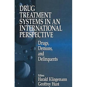 Drug Treatment Systems in an International Perspective Drugs Demons and Delinquents by Klingemann & Harald