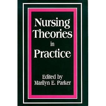 Pod Nursing Theories in Practice by Parker & Marilyn