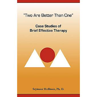 Two Are Better Than One Case Studies of Brief Effective Therapy by Hoffman & Seymour