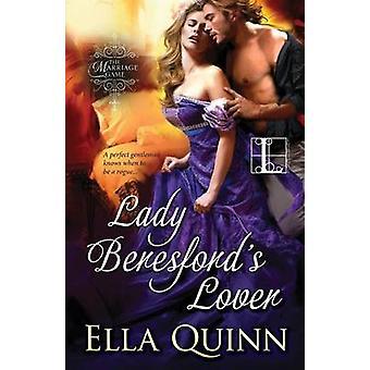 Lady Beresfords Lover by Quinn & Ella