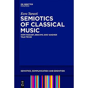 Semiotics of Classical Music by Tarasti & Eero