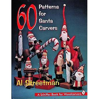 60 Patterns for Santa Carvers by Al Streetman - 9780887409967 Book
