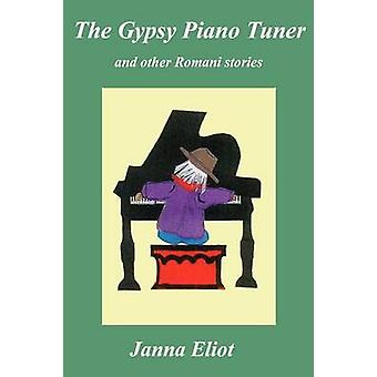 The Gypsy Piano Tuner by Eliot & Janna