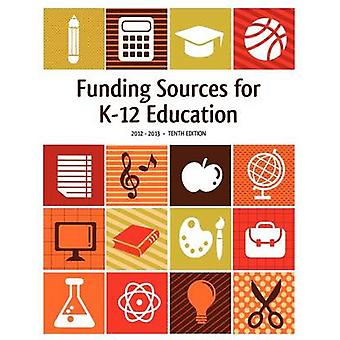 Funding Sources for K12 Education 20122013 by Schafer & Ed.S. & Louis S.