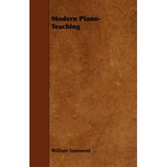 Modern PianoTeaching by Townsend & William