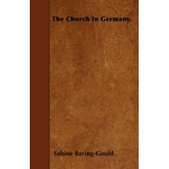 The Church In Germany. by BaringGould & Sabine