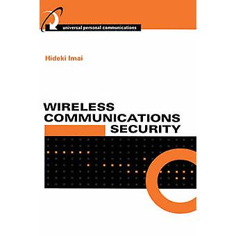 Wireless Communications Security by Imai & Hideki