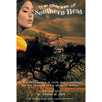 The Blanket of Southern Heat by Kain & Victoria E.