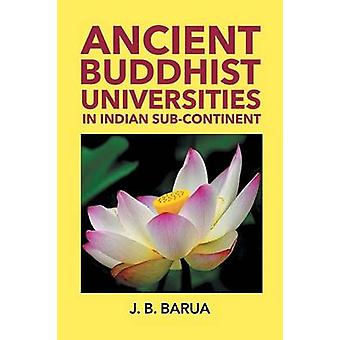 Ancient BUDDHIST UNIVERSITIES in Indian SubContinent by Barua & Jyoti