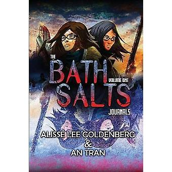 The Bath Salts Journals by Goldenberg & Alisse Lee