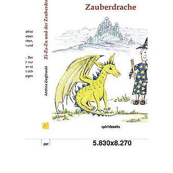 ZiZaZu und der Zauberdrache by Zieglowski & Andrea