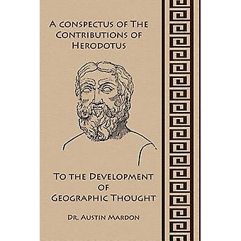 A Conspectus of the Contribution of Herodotos to the Development of Geographic Thought by Mardon & Austin
