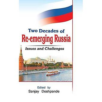 Two Decades of ReEmerging Russia Challenges and Prospects by Deshpande & Sanjay