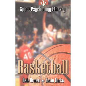 Sport Psychology Library  Basketball by Dale Brown & Kevin Burke